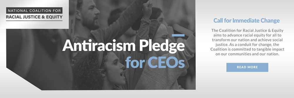 National Coalition for Racial Justice & Equity Anti-Racism Pledge for CEOs